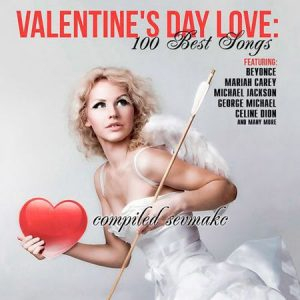Valentine's Day Love: 100 Best Songs (2019)