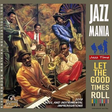 VA – Let The Good Times Roll: Jazz Mania-  2018