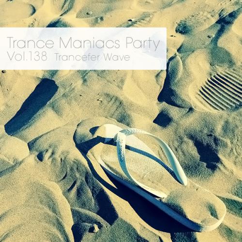 V.A. Trance Maniacs Party: Trancefer Wave #138 (2014)
