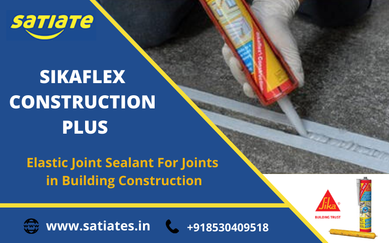 Suppliers & Distributors for Sikaflex Construction Plus- Satiate
