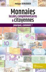 Monnaies locales complémentaires et citoyennes : pourquoi, comment ?