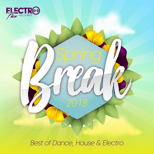 VA – Spring Break 2018 (Best of Dance, House and Electro) – (2018)