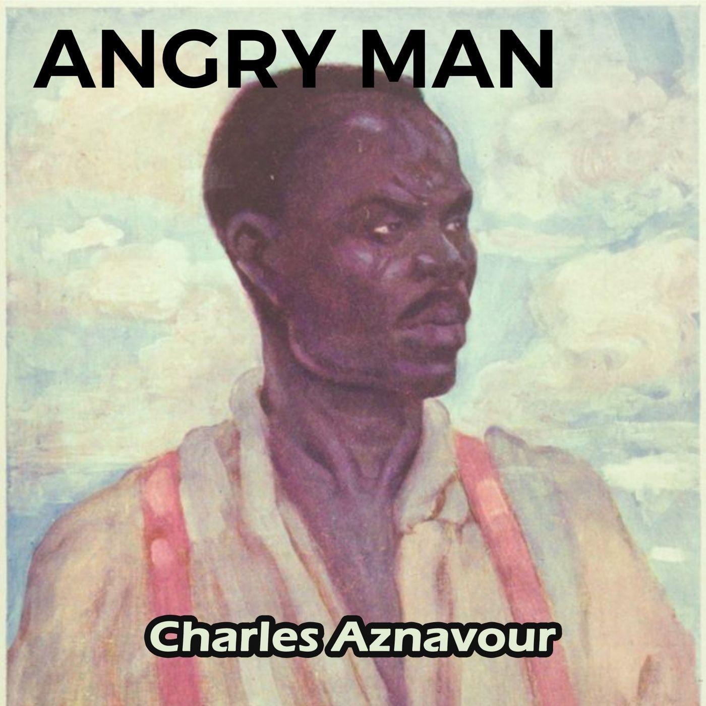 Artist:Charles Aznavour /Album:Angry Man /