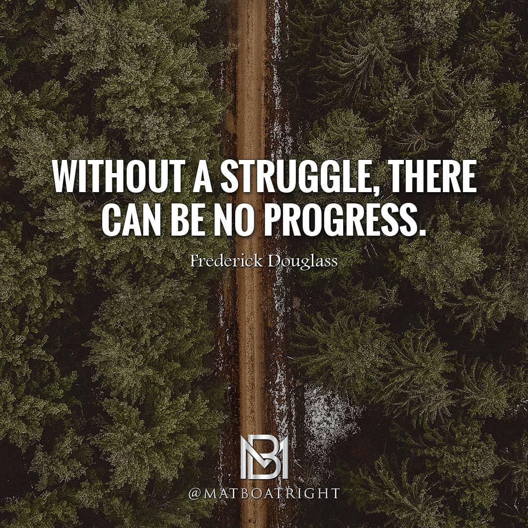 Without struggle, there can be no progress How much of that philosophy is…