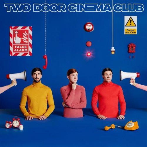 Artist: Two Door Cinema Club Title: False Alarm