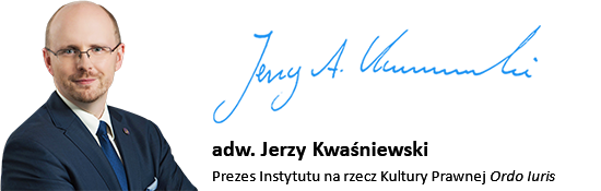 adw. Jerzy Kwaśniewski - Prezes Instytutu na Rzecz Kultury Prawnej Ordo Iuris