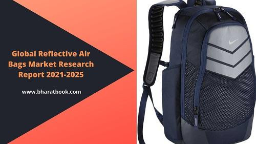 globalreflectiveairbagsmarketresearchreport20212025.jpg