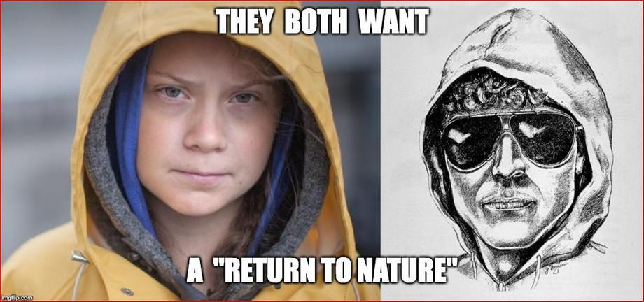 Greta and Unibomber return to nature.jpg
