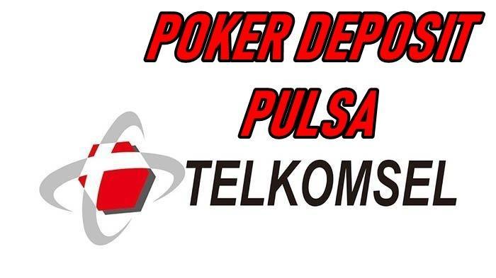 Poker Deposit Pulsa Telkomsel.jpg