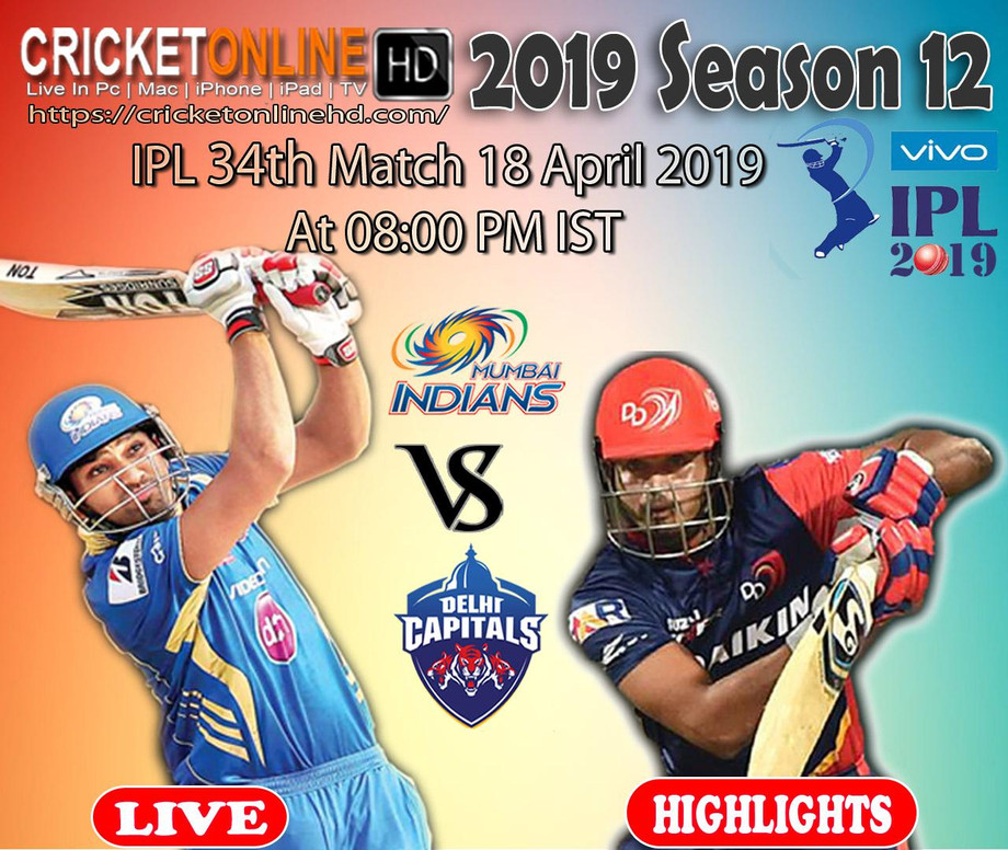 IPL 18 April 2019 34th Match Delhi Capitals Vs Mumbai Indians At Delhi