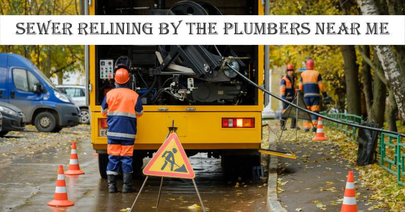 Sewer Relining By The Plumbers Near Me.jpg